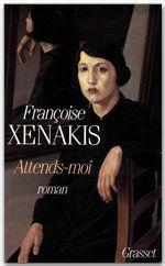 Attends-moi  - Françoise Xenakis
