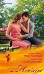 Vente EBooks : Douce révélation - Un rêve pour trois  - Marion Lennox - Michelle Douglas