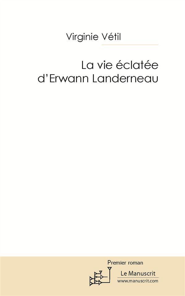 La vie éclatée d'Erwann Landerneau