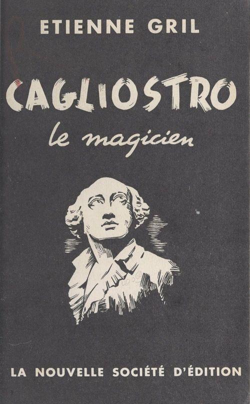 Cagliostro  - Étienne Gril