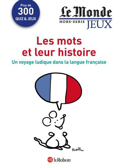 Les mots et leur histoire ; un voyage ludique dans la langue française