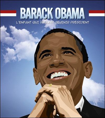 Barack Obama ; l'enfant qui voulait devenir président