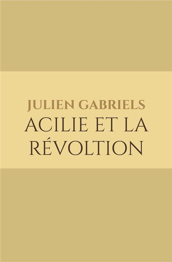 Acilie et la révoltion
