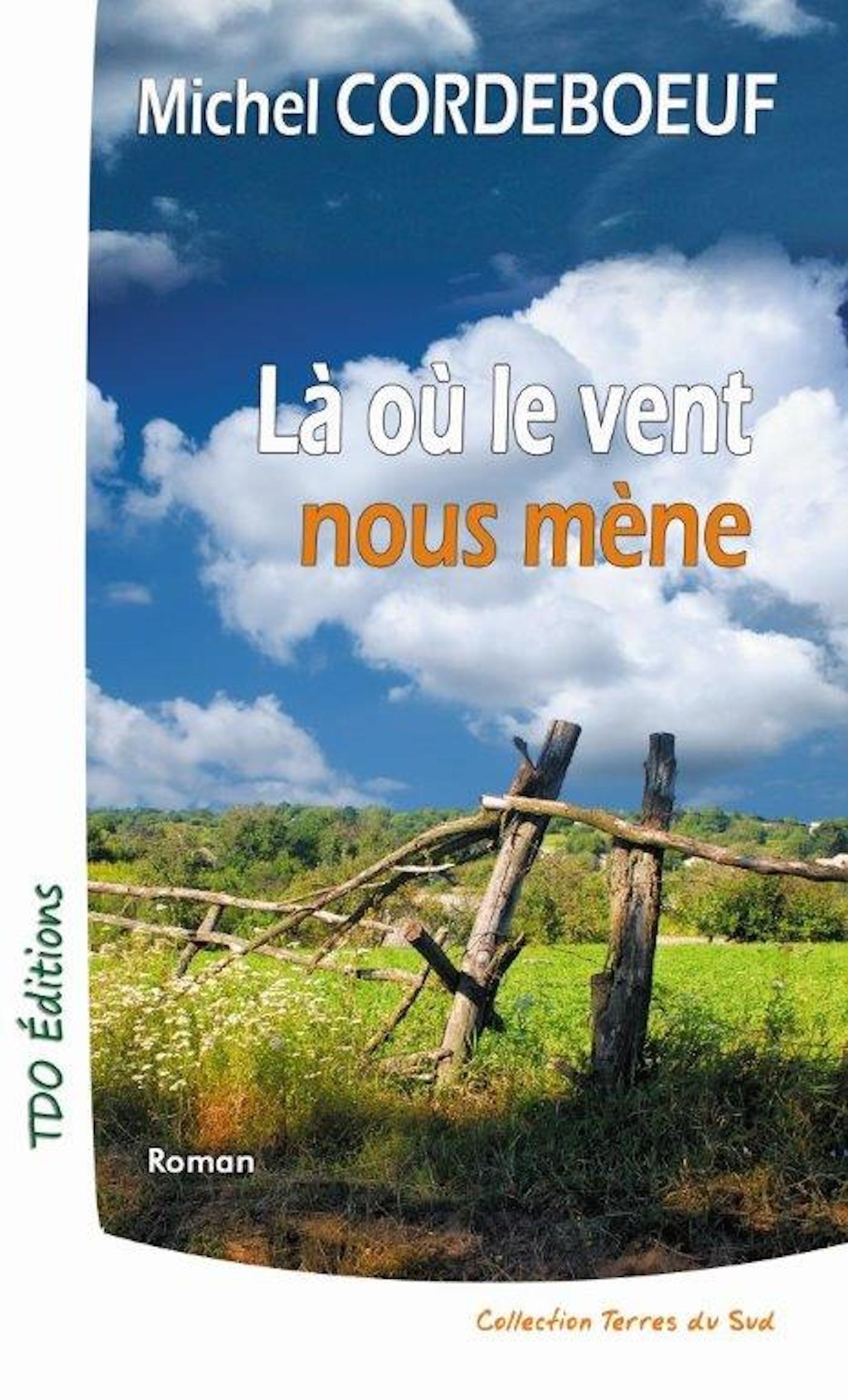 Là où le vent nous mène  - Michel Cordeboeuf