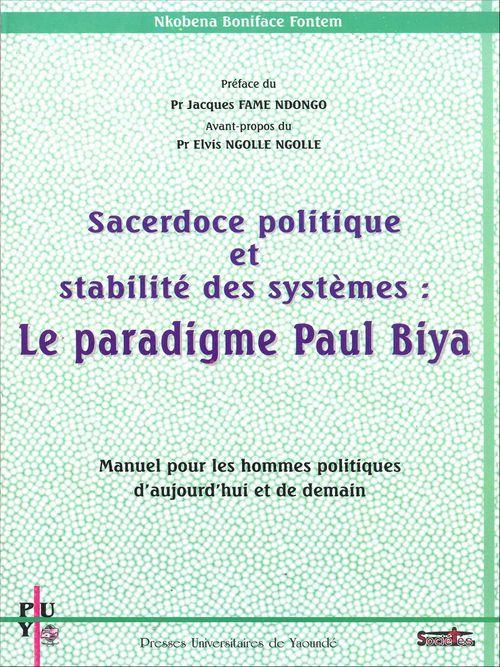 Sacerdoce politique et stabilité des systèmes: le paradigme Paul Biya
