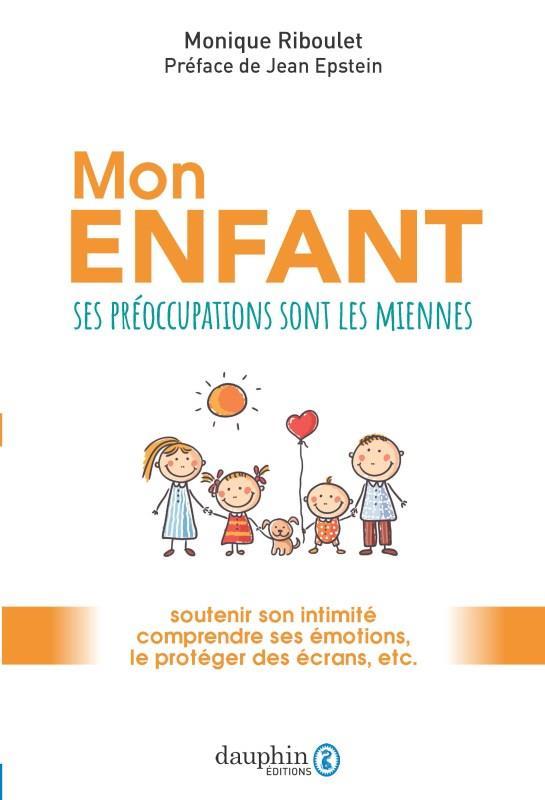 MON ENFANT - SES PREOCCUPATIONS SONT LES MIENNES