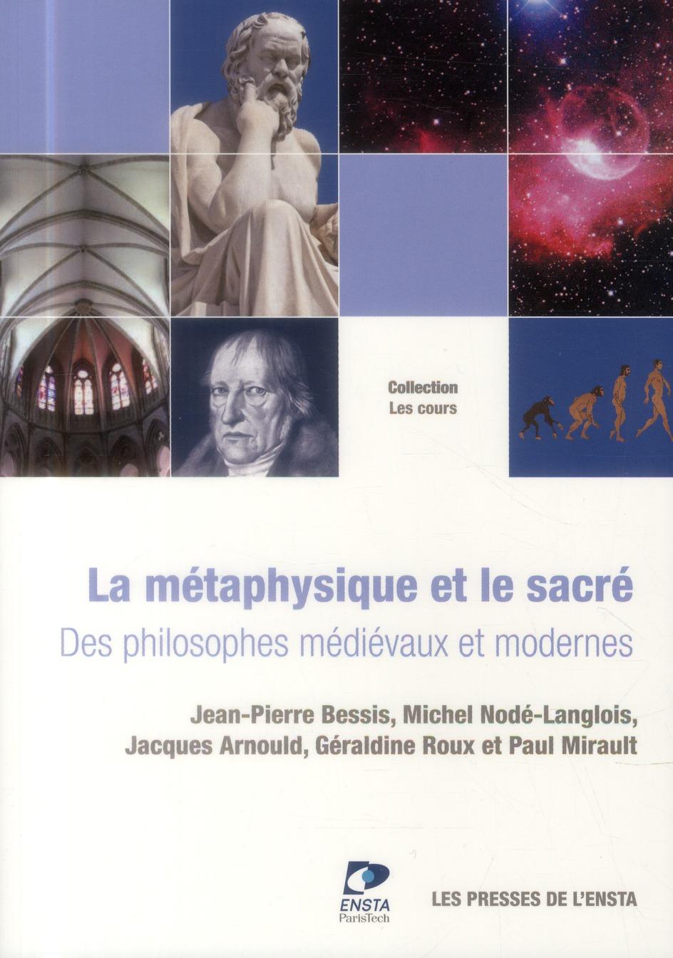 La métaphysique et le sacré ; des philosophes médiévaux et modernes