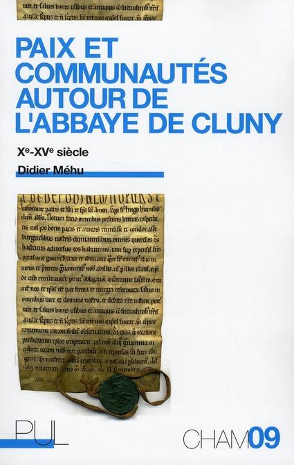 paix et communautés autour de l'abbaye de Cluny, Xe-XVe siècle
