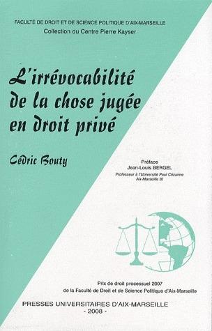 L'irrévocabilité de la chose jugée en droit privé