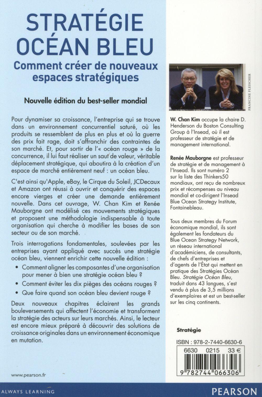 Stratégie océan bleu ; comment créer de nouveaux espaces stratégiques (2e édition)