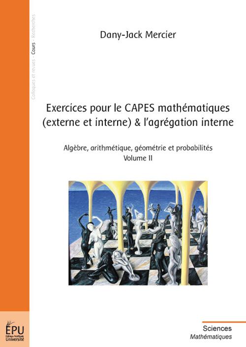 exercices pour le capes mathematiques (externe et interne) et l'agrégation interne t.2