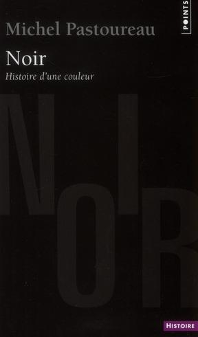 Noir ; histoire d'une couleur