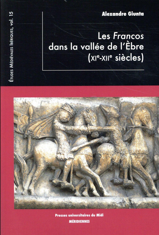 Les Francos dans la vallée de l'Ebre (XIe-XIIe)