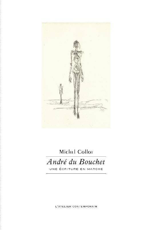 André du Bouchet, une écriture en marche