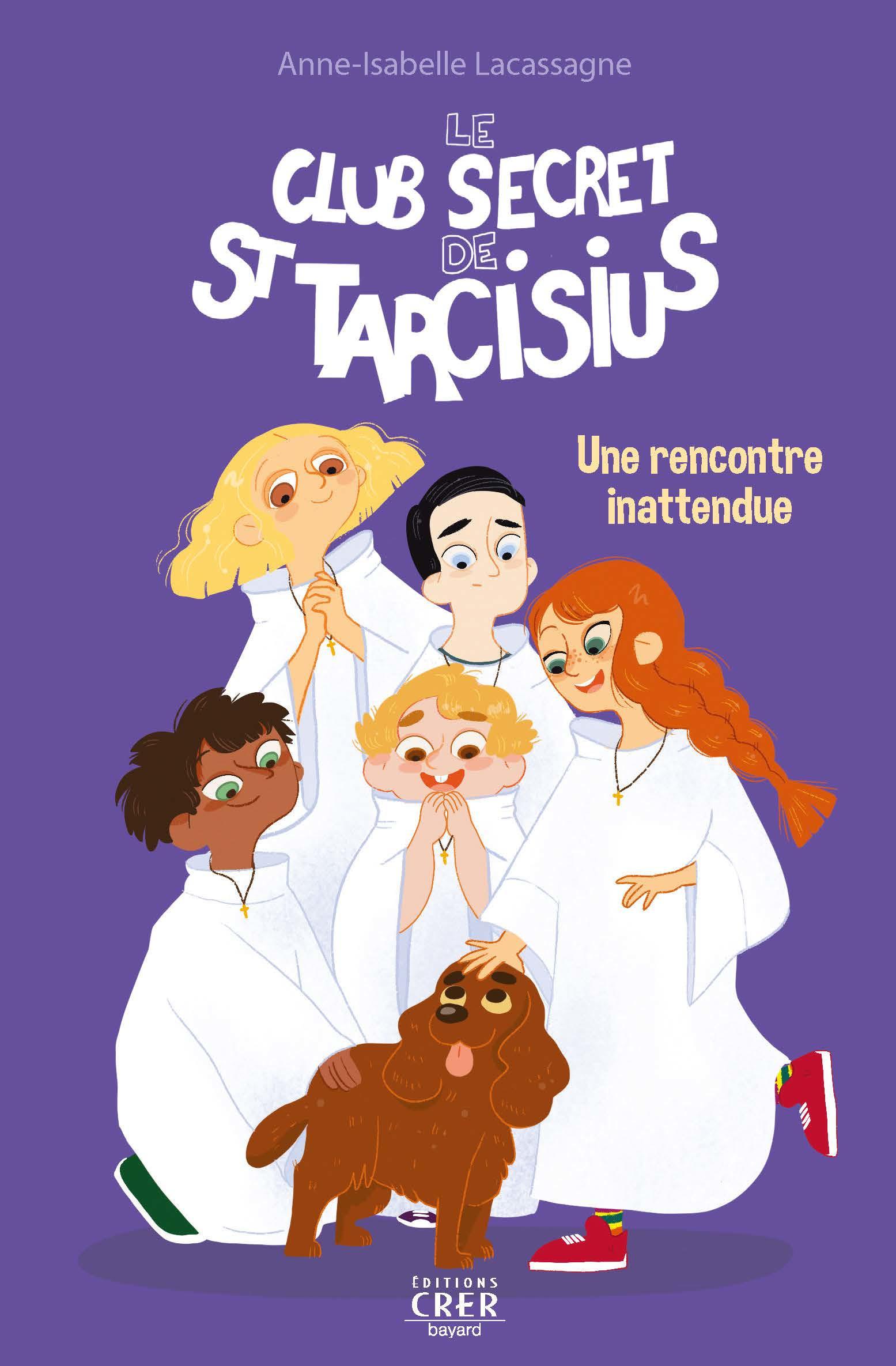 Le club secret de saint tarcisius - vol2 - une rencontre inattendue - ed.crer-bayard