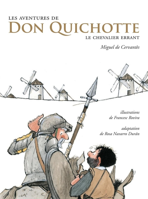 Les aventures de Don Quichotte : le chevalier errant