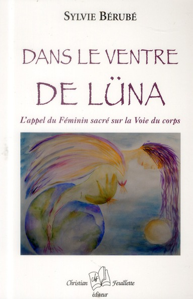 dans le ventre de Luna ; l'appel du féminin sacré sur la voie du corps
