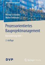 Prozessorientiertes Bauprojektmanagement  - Werner Schneider - Walter Volkmann
