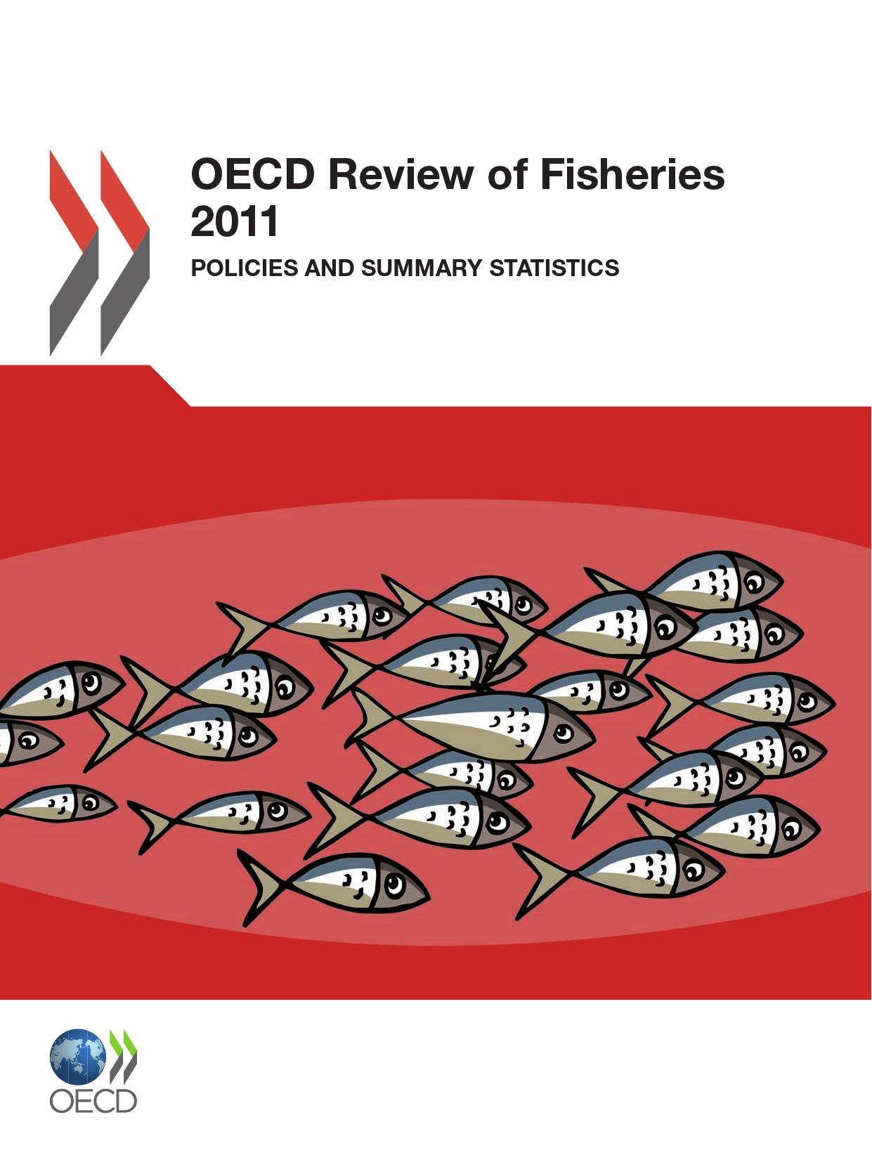 OECD review of fisheries 2011 ; polices and summary statistics