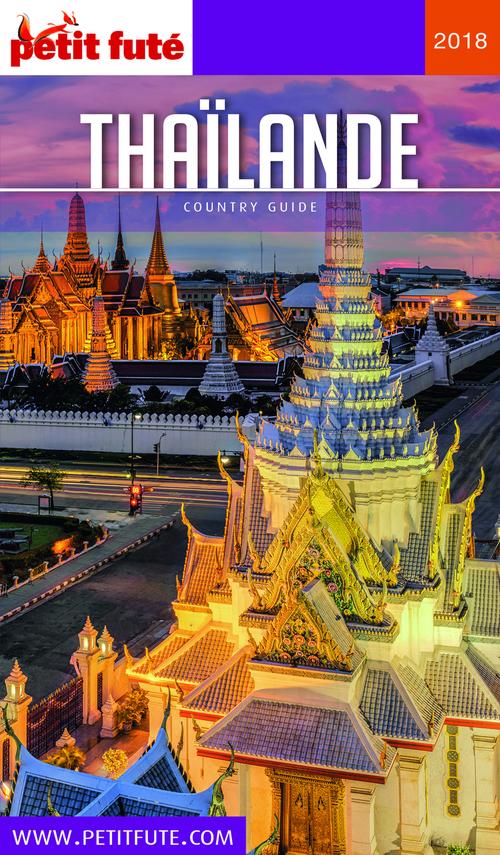 GUIDE PETIT FUTE ; COUNTRY GUIDE ; Thaïlande (édition 2018)