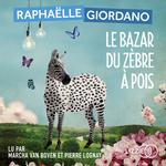 Vente AudioBook : Le Bazar du zèbre à pois  - Raphaëlle Giordano