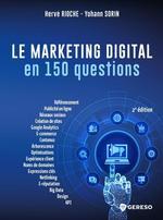 Le marketing digital en 150 questions  - Hervé Rioche - Rioche/Sorin - Yohann Sorin
