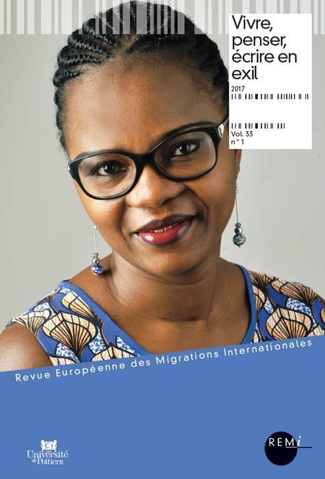 Revue européenne des migrations internationales n.33/1 ; vivre, penser, écrire en exil