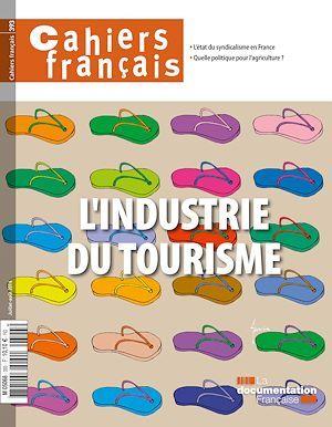 Cahiers français : L'industrie du tourisme - n°393