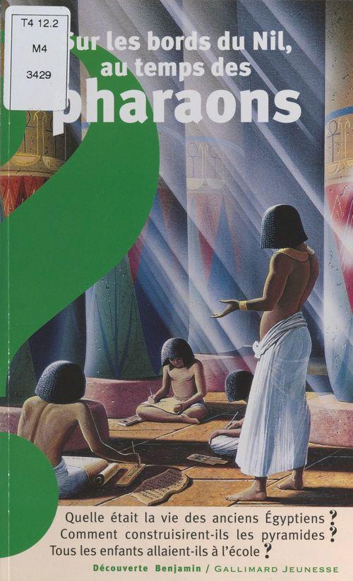 Sur les bords du Nil, au temps des pharaons