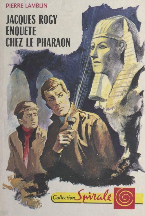 Jacques Rogy enquête chez le Pharaon