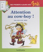 Attention au cow-boy !  - Zad - Didier Jean