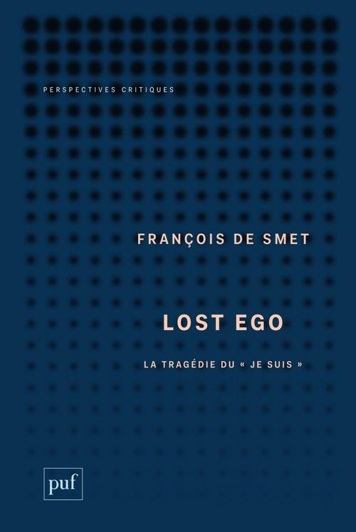 Lost ego ; le mythe du libre arbitre