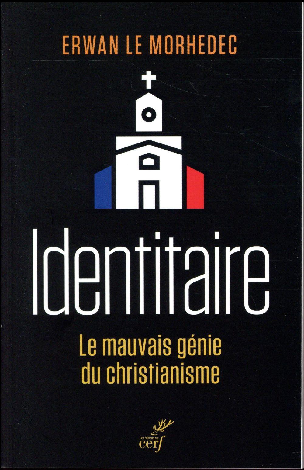 Identitaires ; le mauvais génie du christianisme