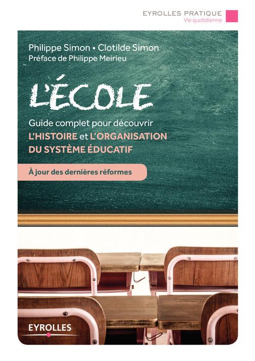 L'école ; 40 fiches thématiques et documentées pour découvrir l'histoire et l'organisation