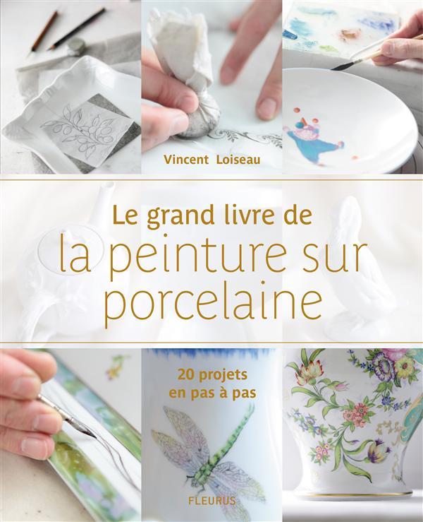 Le grand livre de la peinture sur porcelaine
