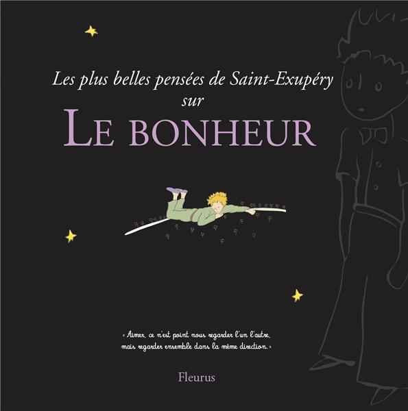 Les plus belles pensées d'Antoine de Saint-Exupéry sur le bonheur