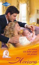 Vente EBooks : Un bébé pour un prince  - Raye Morgan