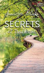 Secrets et trahisons  - Jennifer Blake