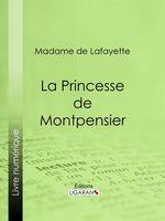 Vente Livre Numérique : La Princesse de Montpensier  - Ligaran - Madame de Lafayette