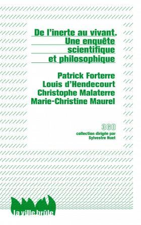 De l'inerte au vivant; une enquête scientifique et philosophique