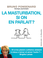 Vente Livre Numérique : La masturbation, si on en parlait ?  - Bruno Ponsenard
