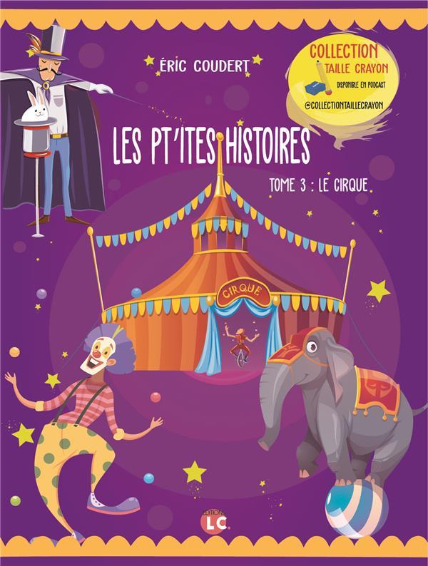 Les pt'ites histoires t.3 ; le cirque