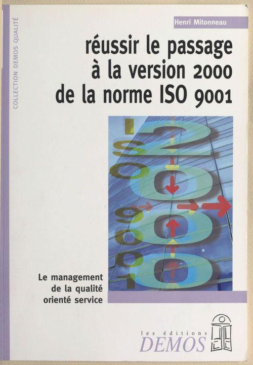 Reussir le passage a la version 2000 de la norme iso 9001