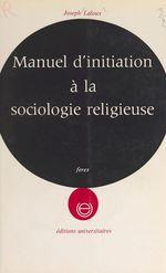 Manuel d'initiation à la sociologie religieuse...