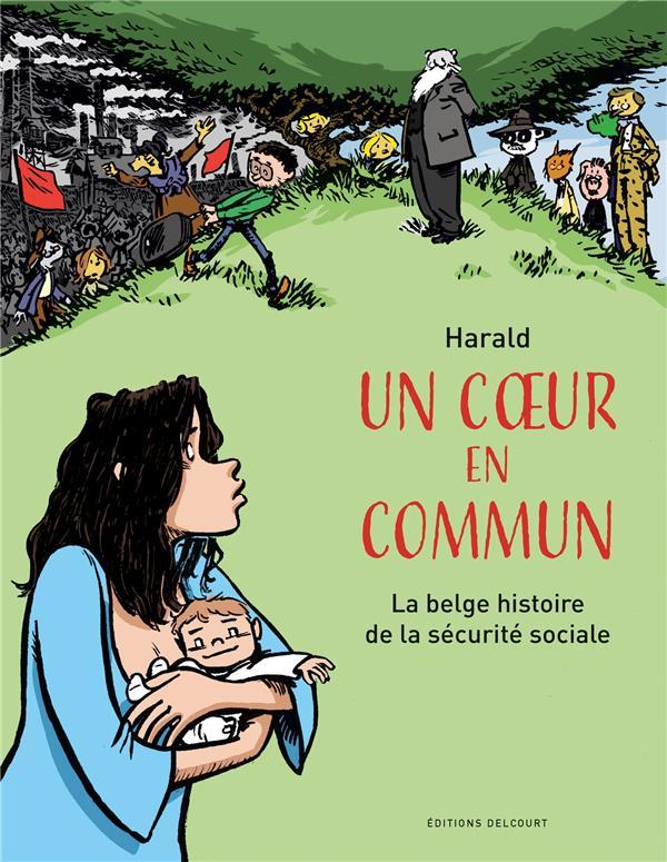 Un coeur en commun ; la belge histoire de la sécurité sociale