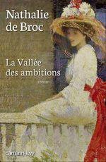 La Vallée des ambitions  - Nathalie de Broc