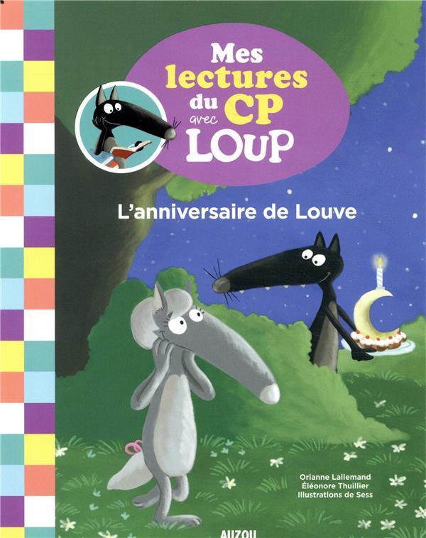 Mes lectures du CP avec Loup T.1 ; l'anniversaire de Louve