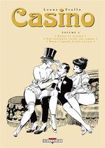 Casino t.3 ; enfer et plaisir ; une espionne entre les jambes ; pour l'amour d'une putain
