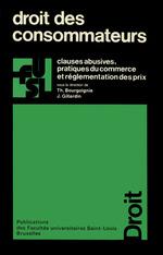 Droit des consommateurs  - Jean Gillardin - Thierry Bourgoignie