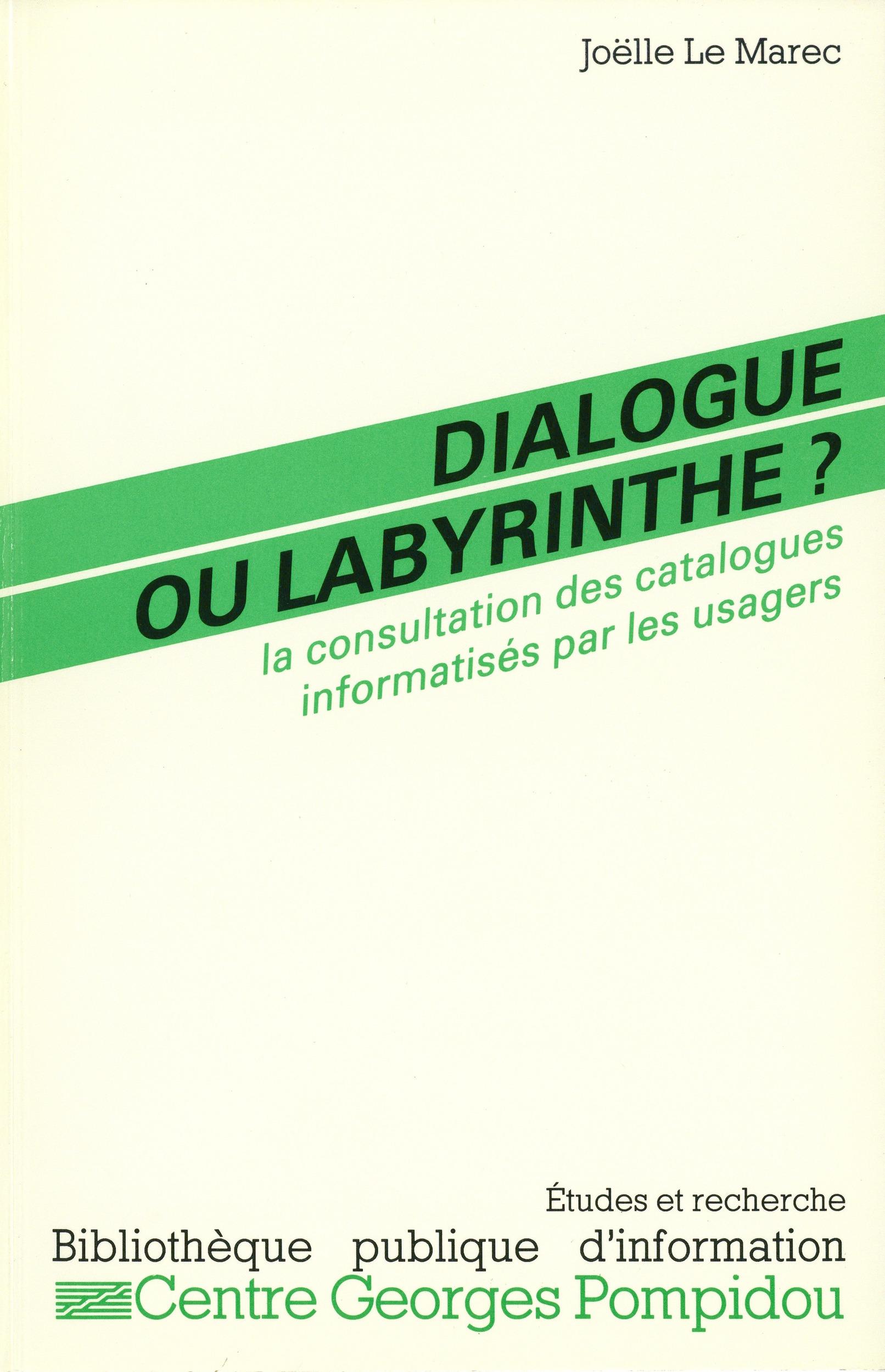 Dialogue ou labyrinthe ? la consultation des catalogues informatises par les usagers